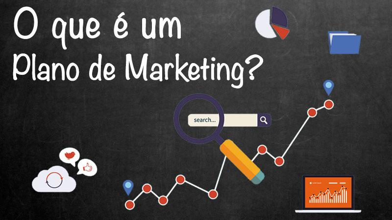 Saiba o que é um Plano de Marketing