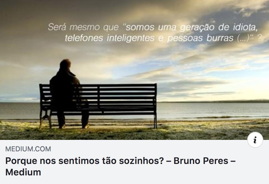 Porque nos sentimos tão sozinhos? - Bruno Peres